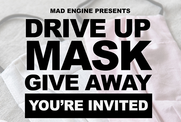 DRIVE UP MASK – Give Away June 27th